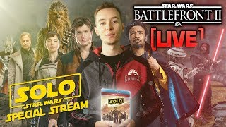 ⚡BATTLEFRONT 2 LIVE - Solo: A Star Wars Story Special! ( +Exclusive BTS clip)