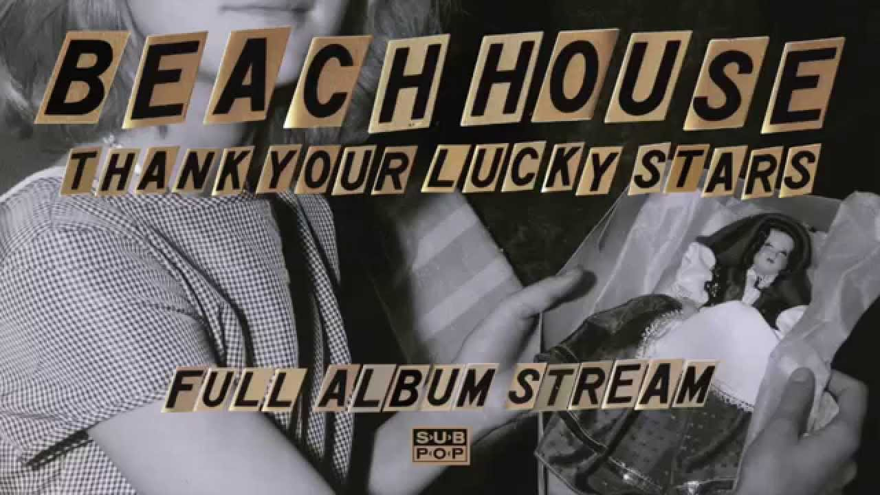 Beach House  Thank Your Lucky Stars [full Album Stream
