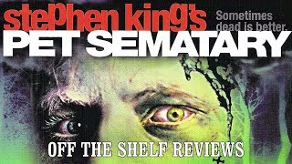 Pet Semetary Review - Off The Shelf Reviews