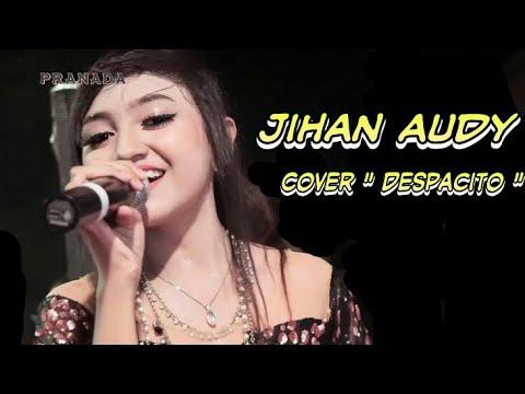 Jihan Audy Nyanyi Despacito Cover Terbaru 2017