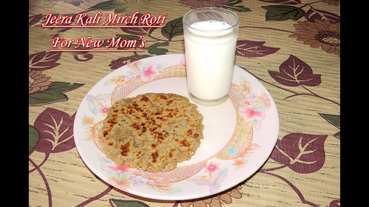 After delivery indian diet episode 1 jeera kali mirch roti for after delivery indian diet episode 1 jeera kali mirch roti for new moms youtube forumfinder Gallery