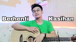BERHENTI KASIHAN - KapthenpureK (COVER By Fajar Rosid)