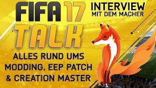 FIFA 17 - TALK ● ALLES RUND UMS MODDING, EEP PATCH & CREATION MASTER | INTERVIEW MIT DEM MACHER!