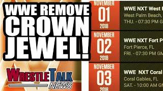 WWE REMOVE Crown Jewel From Calendar! Backstage UNREST Over PPV!    WrestleTalk News Oct. 2018