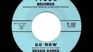 1st RECORDING OF: Go Now - Bessie Banks (1963)