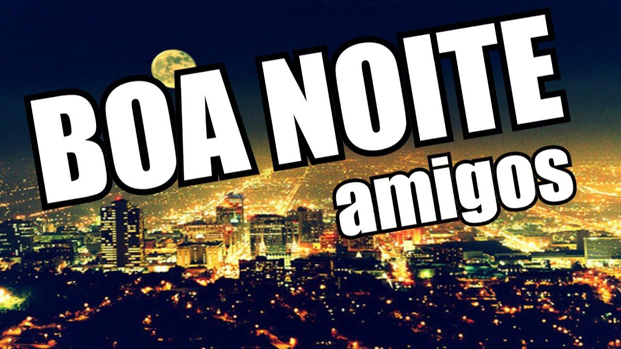 Belas Frases De Boa Noite As Melhores: BOA NOITE AMIGOS !!