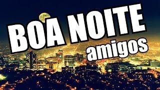 Belas Frases  -  BOA NOITE AMIGOS !!