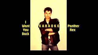 "Panther Rex - ""I Want You Back"" - Karaoke [Lyrics on Screen]"
