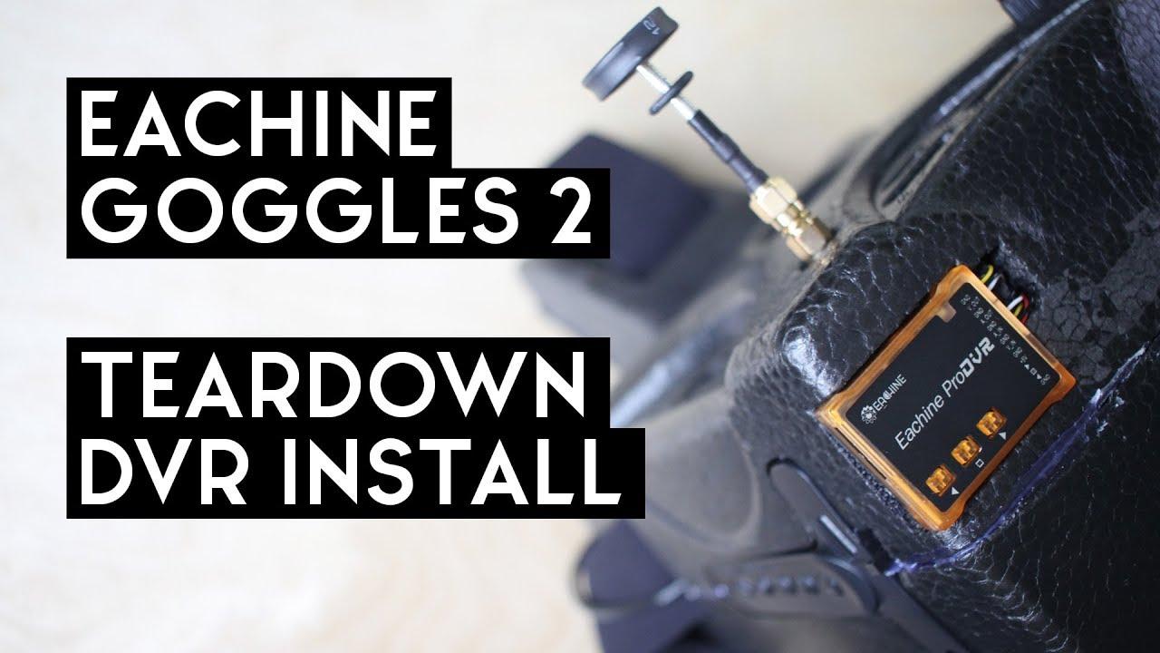 Eachine Goggles Two Teardown Dvr Install Youtube Ev100 Wiring Diagram
