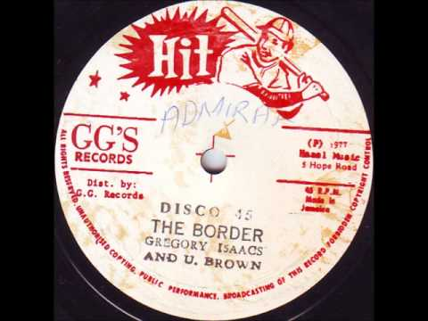 Gregory Isaacs & U-Brown - The Border + GG AllStars-Dub Part Two