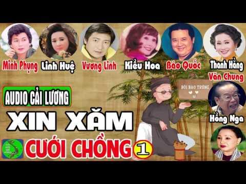 Cải Lương XIN XĂM CƯỚI CHỒNG 1 - Minh Phụng, Linh Huệ, Vương Linh, Kiều Hoa, Thanh Hằng, Bảo Quốc