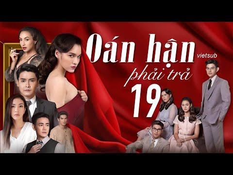 OÁN HẬN PHẢI TRẢ - Tập 19 (Vietsub)   Phim Tình Cảm Thái Lan Siêu Drama 2021