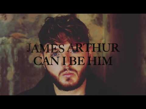 James Arthur  Can I Be Him Lyrics