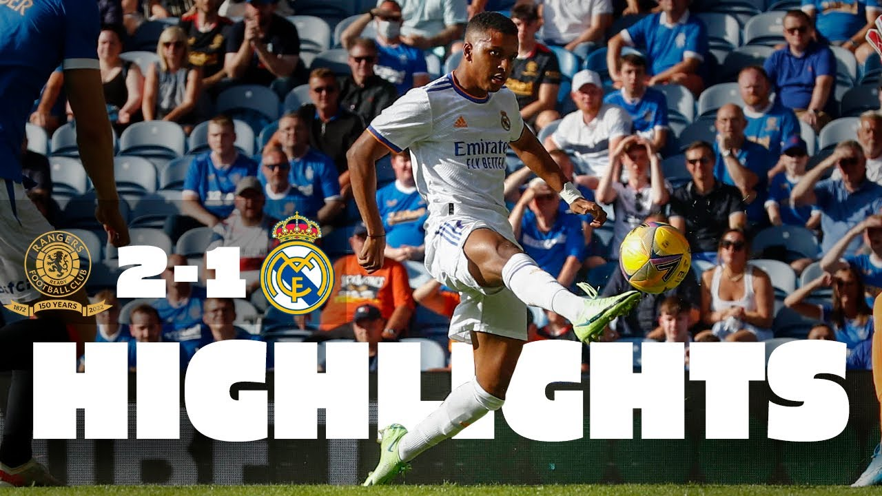 HIGHLIGHTS   Rangers F.C. 2-1 Real Madrid
