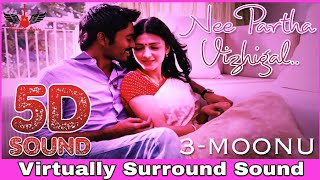 3 - Nee Partha Vizhigal   5D Audio Song   Dhanush, Shruti Haasan   Anirudh 8D Songs