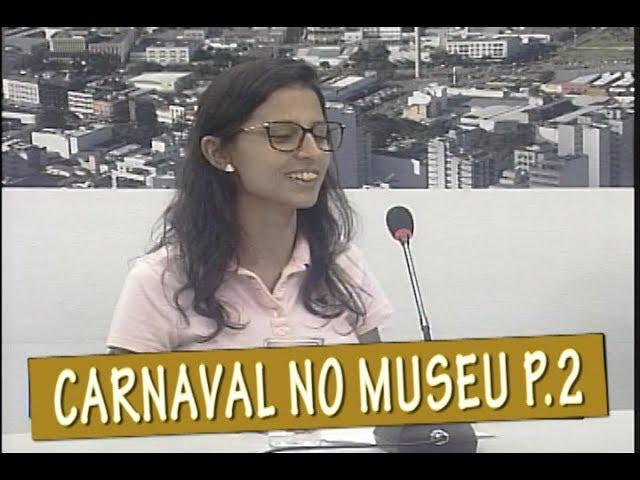 OFICINA DE CARNAVAL NO MUSEU MARIANO PROCÓPIO - MESA DE DEBATES 19/02 PARTE 2