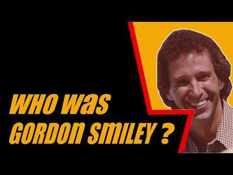 Who Was Gordon Smiley?