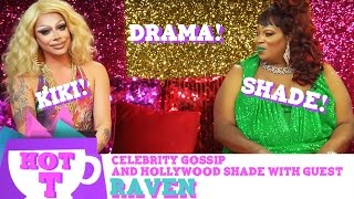 Raven on Hot T: Celebrity Gossip & Hollywood Shade S2 Episode 8 | Hey Qween