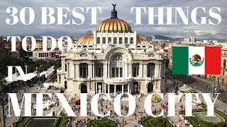 30 Best Things To Do In Mexico City | CDMX | Mexico City Tour Guide | What To Do In Mexico City