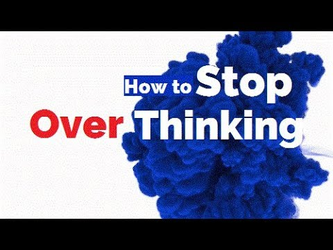 How to stop overthinking| Solution for overthinking and anxiety Part 1