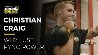 Why Christian Craig Uses Ryno Power