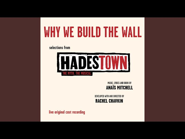Original Cast of Hadestown – Why We Build the Wall Lyrics