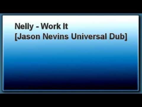 Nelly - Work It [Jason Nevins Universal Dub] RARE REMIX