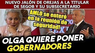 Obrador se deslinda de Olga Sánchez y ordena a la SEGOB no meterse en los estados!