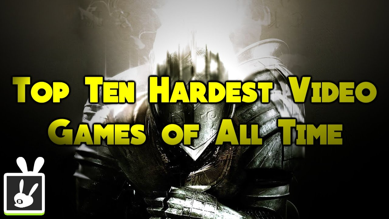 Top 10 Hard Games
