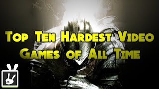 Top Ten Hardest Video Games of All Time