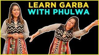 Learn Garba With Phulwa | Navratri 2018 | Phulwa Khamkar