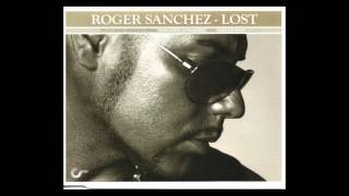 Roger Sanchez - Lost (Pornocult 6AM Extended)