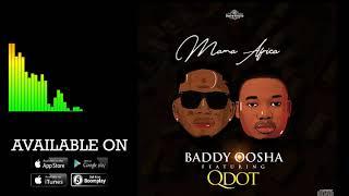 Baddy Oosha ft Qdot - Mama Africa