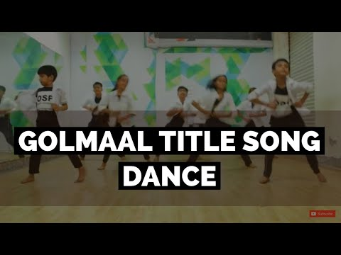 Golmaal Title Track | Dance Choreography