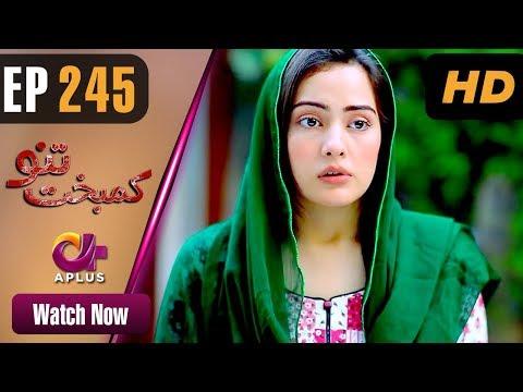 Kambakht Tanno - Episode 245 - Aplus ᴴᴰ Dramas