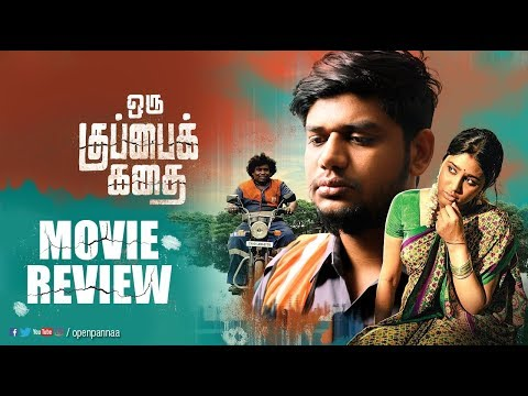 Oru Kuppai Kadhai movie review by Vj Abishek | Open Pannaa