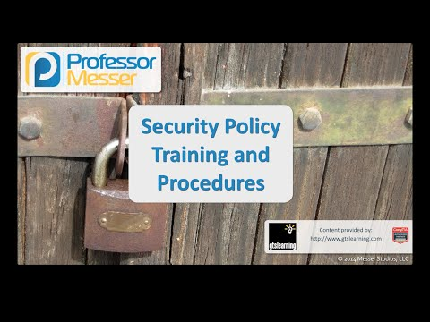 Security Policy Training And Procedures - CompTIA Security+ SY0-401: 2.6