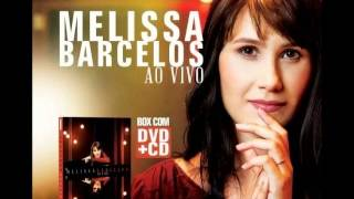 "Melissa Barcelos CD ""AO VIVO""  2014 (Full album)"