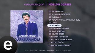 Nankör (Müslüm Gürses)  #nankör #müslümgürses - Esen Müzik Resimi