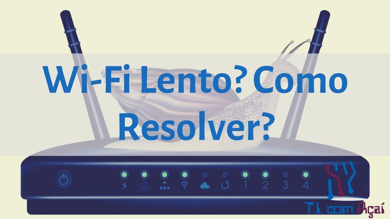 Seu Wi-Fi Está Lento? Veja o que Fazer!