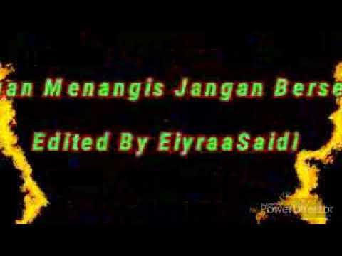 Jangan menangis jangan bersedih by Eiyraasaidi