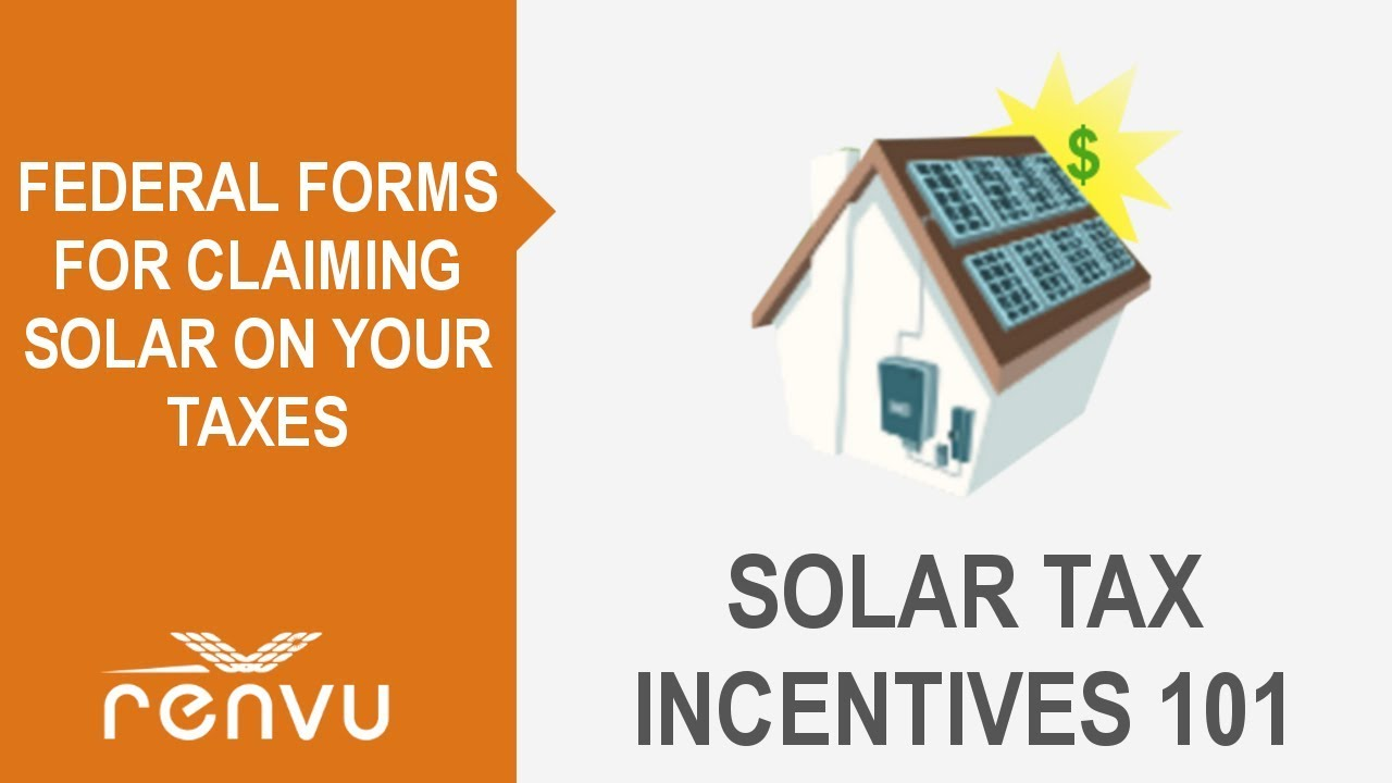Federal Solar Tax Incentives 101 | RENVU - YouTube
