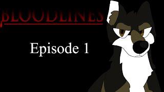 BLOODLINES EPISODE 1