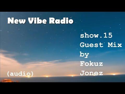 Show 15 - Guest Mix: Fokuz Jonez