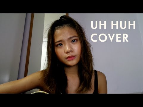 Uh Huh - Julia Michaels (Cover)