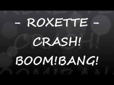 Roxette - Crash! Boom! Bang! Lyrics