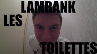 LES TOILETTES | Lamrank