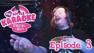 Let's Sing My Little Karaoke! Episode 3