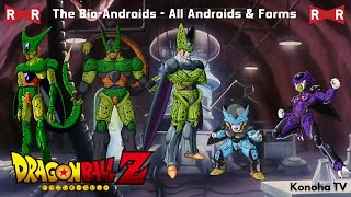 The Bio-Androids - All Androids and Forms (Dragon Ball Z - Dragon Ball Heroes)
