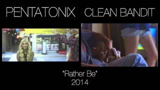 Rather Be - Pentatonix & Clean Bandit (side by side)